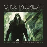 Ghostface Killah, 'Love Don't Live Here No More'