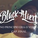 Black Alien, 'No princípio era o verbo' Cap. Final