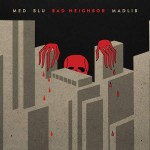 MED, Blu & Madlib juntos no disco 'Bad Neighbor'
