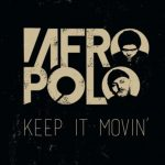 Dupla Marco Polo & A.F.R.O lançam single 'Keep It Movin'