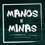 Manos e Minas, 7 anos no ar
