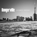 Bangerville, 'Extended Forecast EP'