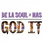 Lançamento: De La Soul, 'God it' (Part. Nas)