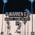 'Regulate G Funk Era Part II The EP', o retorno de Warren G