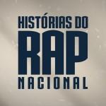 Assista a todos os episódios do 'Histórias do Rap Nacional'