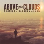 Phoniks e Raashan Ahmad, 'Above The Clouds'