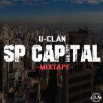 Ouça e baixe 'Mixtape SP Capital', do grupo U-Clãn