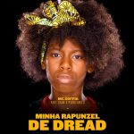 Assista 'Minha Rapunzel de Dread', clipe de MC Soffia