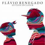 Confira 'Outono Selvagem', disco de Flávio Renegado