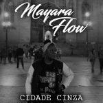 Videoclipe: 'Cidade Cinza', Mayara Flow