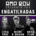 Rap Box recebe Lívia Cruz, Meire D'Origem e Brisa Flow