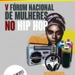 De 16 a 18/09: V Fórum Nacional de Mulheres no Hip Hop em SP
