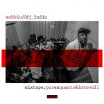 Mobbiu & DJ Índio, 'Mixtape Por Enquanto é Isso Vol.1'
