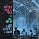 Turntablism: Invisibl Skratch Piklz, 'The 13th Floor'