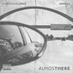 Dominique Larue & J. Rawls lançam álbum 'Almost There'