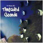 Álbum 'Threaded Sounds', de Hazey 82 traz remixes inéditos