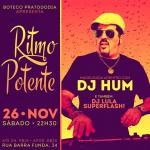 26/11: Festa Ritmo Potente com DJ Hum em SP