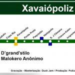 Ouça 'Xavaiópoliz', single do grupo D'Grand'Stilo
